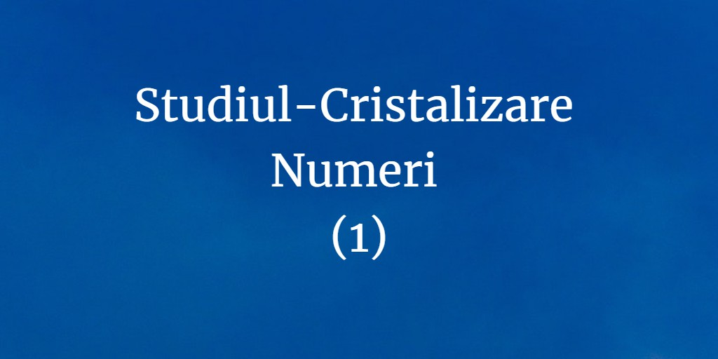 Studiul-Cristalizare Numeri (1) - savurare din Înviorarea de Dimineață